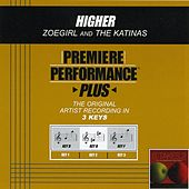 Higher (Premiere Performance Plus Track) by ZOEgirl