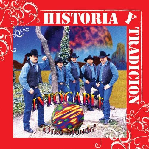 Historia Y Tradicion- Otro Mundo by Intocable