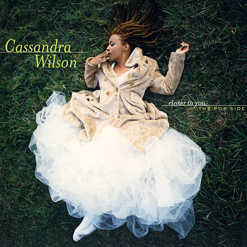 Closer To You: The Pop Side by Cassandra Wilson