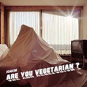 Are You Vegetarian EP by Joakim