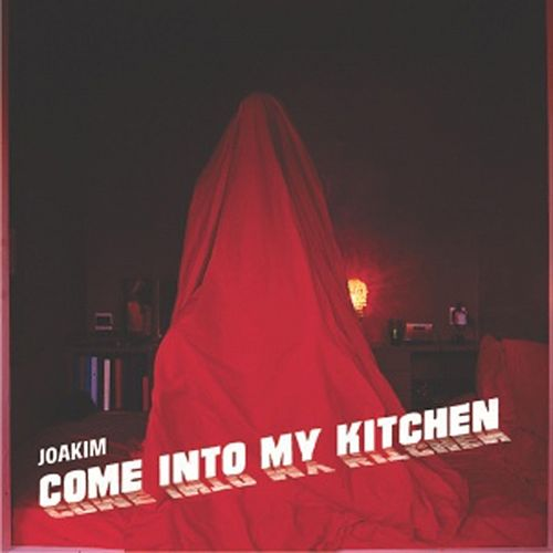 Come Into My Kitchen EP by Joakim