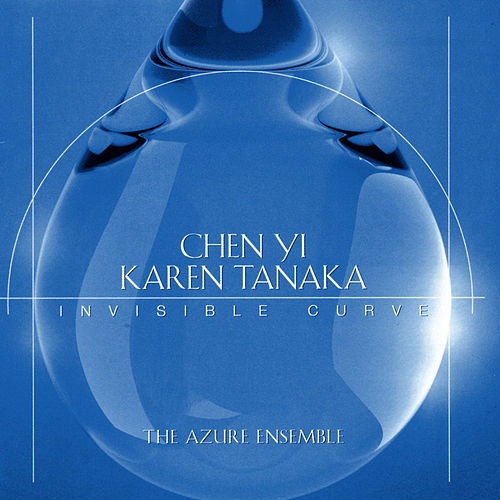 Chen-Yi/Karen Tanaka: Invisible Curve by Azure Ensemble