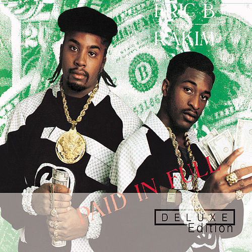 Paid In Full - Deluxe Edition by Eric B and Rakim