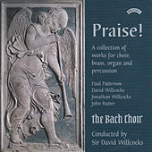 Praise! - Collection of Works for Choir, Brass, Organ and Percussion by The Bach Choir
