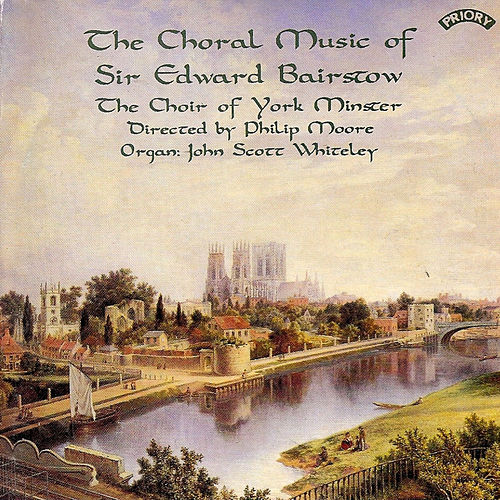 The Choral Music of Sir Edward Bairstow by The Choir Of York Minster