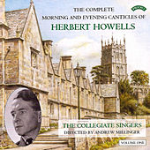 Herbert Howells: Complete Morning & Evening Services - Volume 1 by The Collegiate Singers