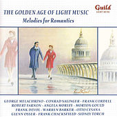 The Golden Age of Light Music: Melodies for Romantics by Various Artists