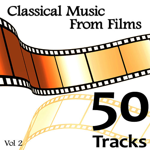 Classical Music from Films Vol. 2 (1990-2008) by Various Artists
