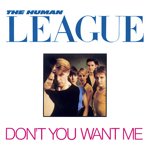 Don't You Want Me by The Human League