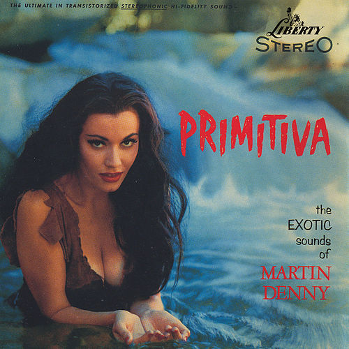 Primitiva by Martin Denny