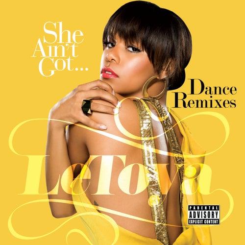 She Ain't Got... Dance Remixes by LeToya