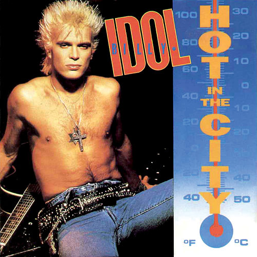 Hot In The City by Billy Idol