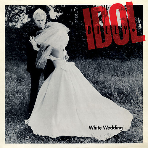 White Wedding by Billy Idol