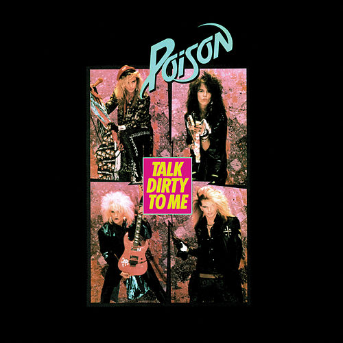 Talk Dirty To Me by Poison