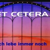 Ich lebe immer noch by Et Cetera