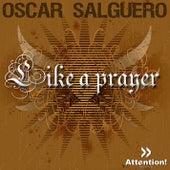 Like A Prayer by Oscar Salguero