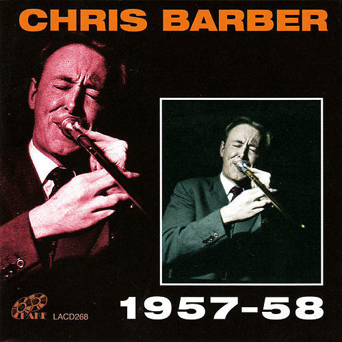 Chris Barber 1957 - 58 by Chris Barber