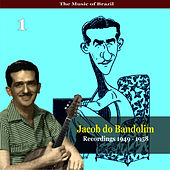 The Music of Brazil / Jacob do Bandolim, Vol. 1 / Recordings 1949 - 1958 by Jacob Do Bandolim