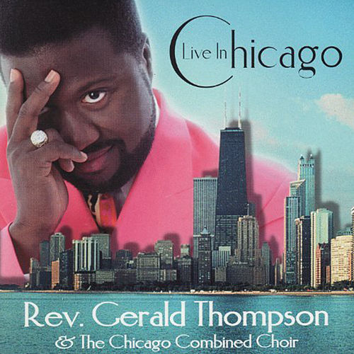 Live In Chicago by Rev. Gerald Thompson