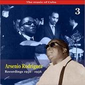 The Music of Cuba / Arsenio Rodríguez, Vol. 3 / Recordings 1950 - 1956 by Arsenio Rodríguez