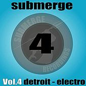 Submerge Vol. 4 - Detroit Electro by Various Artists
