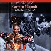 The Music of Brazil / Carmen Miranda Collection of 'choros' / Recordings 1930 - 1940 by Carmen Miranda