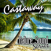 Castaway (Nature Sounds) by Nature Sound Series