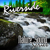 Riverside (Nature Sounds) by Nature Sound Series