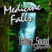 Medicine Falls (Nature Sounds) by Nature Sound Series