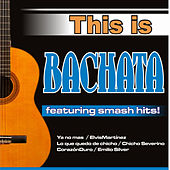 This Is Bachata by Various Artists