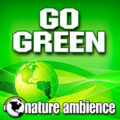 Go Green (Nature Sounds) by Nature Ambience