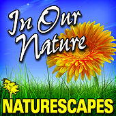 In Our Nature (Nature Sounds) by Naturescape