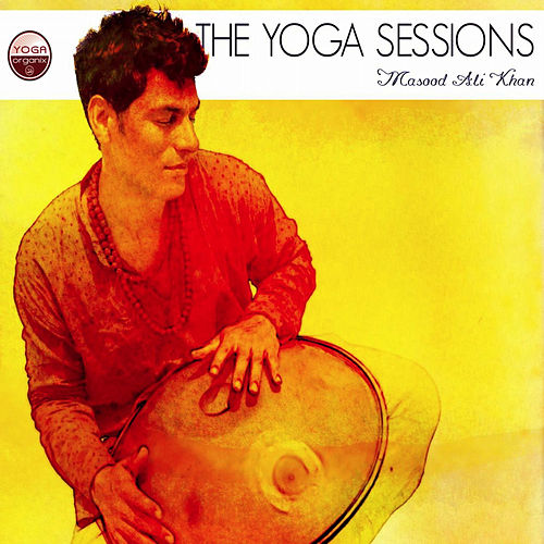 The Yoga Sessions by Masood Ali Khan