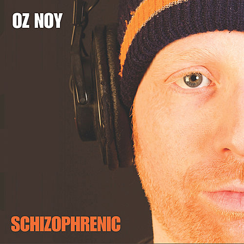 Schizophrenic by Oz Noy