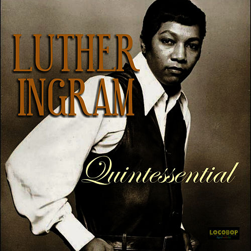 Quintessential by Luther Ingram