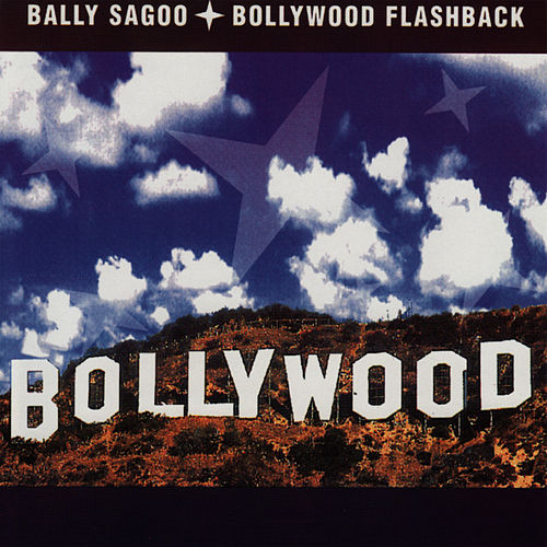 Bollywood Flashback by Bally Sagoo