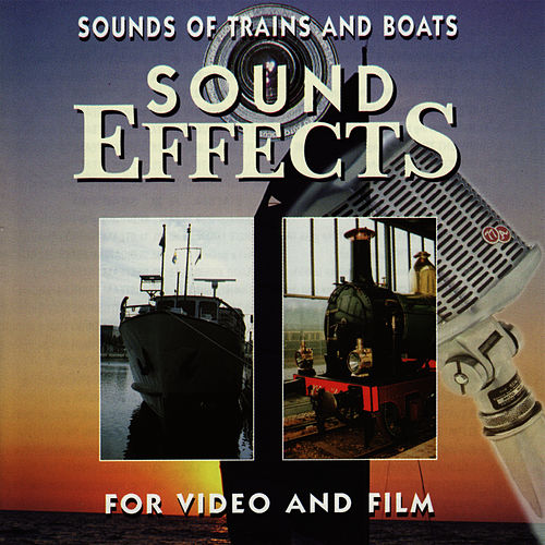 Sounds of Trains and Boats by Sound Effects