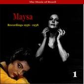The Music of Brazil / Maysa , Vol. 1 / Recordings 1956 - 1958 by Maysa