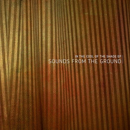 In The Cool Of The Shade EP by Sounds from the Ground