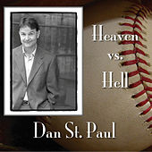 Heaven Vs. Hell by Dan St. Paul