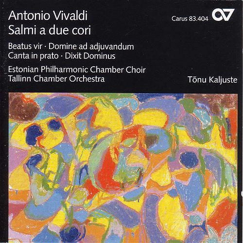 VIVALDI, A.: Beatus vir in C major / Domine ad adiuvandum me festina / Canta in prato, ride in fonte (Estonian Philharmonic Chamber Choir, Kaljuste) by Tonu Kaljuste