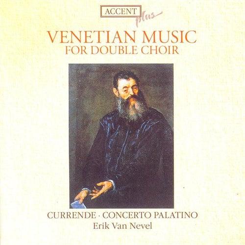 WILLAERT, A.: Di Adriano et di Jachet / GABRIELI, G.: Sacrae Symphoniae / Canzoni et sonate (Currende Vocal Ensemble, Concerto Palatino, Nevel) by Erik van Nevel