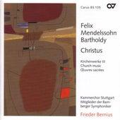 MENDELSSOHN, Felix: Church Music, Vol. 3 - 3 Psalms / Christus / Kyrie in D minor / Jube Domine / Jesus, meine Zuversicht (Stuttgart Chamber Choir) by Various Artists
