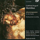 HOMILIUS, G.A.: St. John Passion (Dresden Chamber Choir, Kreile) by Jan Kobow