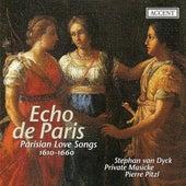 Vocal Music (17th Century) VICENT, D. / GUEDRON, P. / MOULINIE, E. / LAMBERT, M. / CAVALLI, F. (Echo de Paris - Parisian Love Songs) (Private Musicke) by Private Musicke