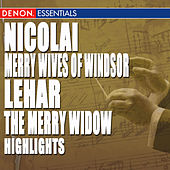 Nicolai: Merry Wives of Windsor Highlights - Lehár: The Merry Widow Highlights by Various Artists