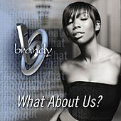 What About Us by Brandy
