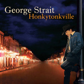Honkytonkville by George Strait