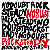 Rock Steady (Deluxe) by No Doubt