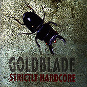 Strictly Hardcore by Goldblade